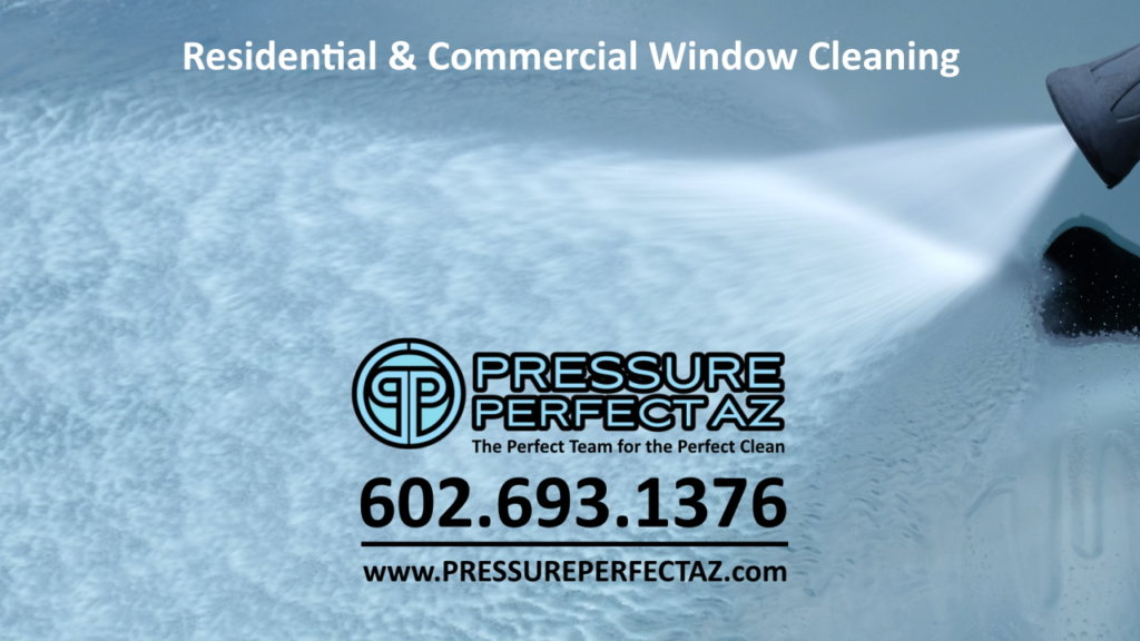 residential and commercial window cleaning in Phoenix Arizona, Scottsdale, Tempe, Chandler, goodyear and Peoria