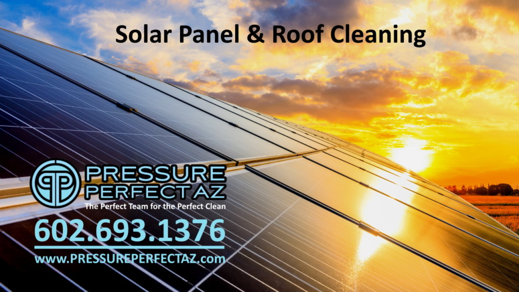 Solar Panel Cleaning and pressure washing in Litchfield Park, Phoenix, Scottsdale, Peoria, Avondale, Goodyear, Surprise, Buckeye, Sun City, Glendale and Tempe Arizona