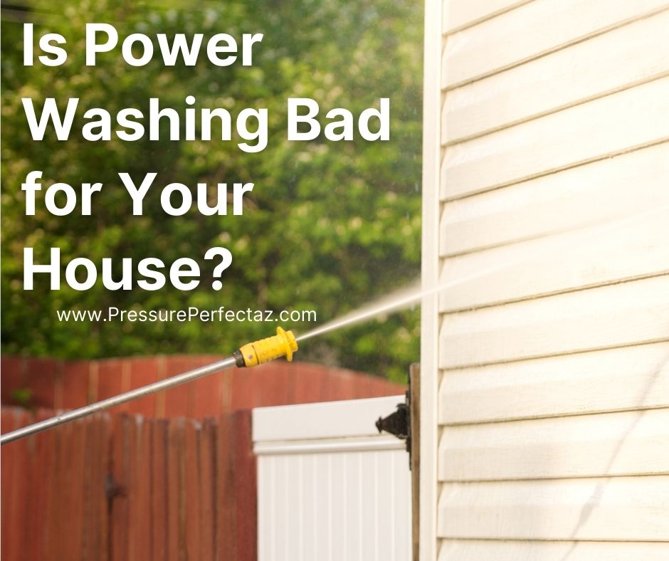 Is Power Washing Bad for Your House?